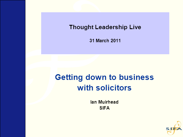 IFAs: Getting Down to Business With Solicitors