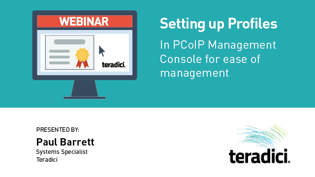 Setting Up Profiles in PCoIP Management Console for Ease of Management