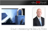 Cloud – Assessing the Security Risks