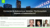 Connected & Autonomous Vehicles: The Ecosystem Impacts of Automotive IoT