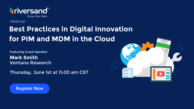 Best Practices in Digital Innovation for PIM and MDM in the Cloud