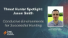 Conducive Environments for Successful Threat Hunting (Hunter Spotlight)