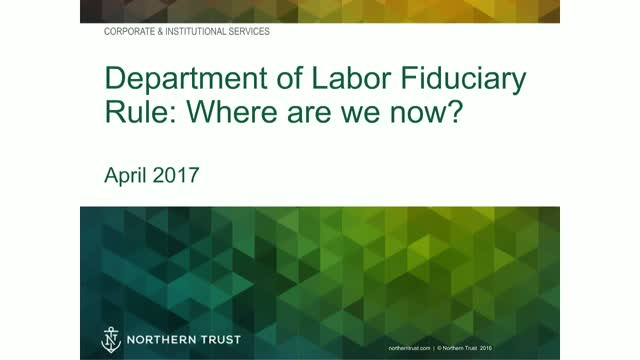 Department of Labor Fiduciary Rule: Where are we now?