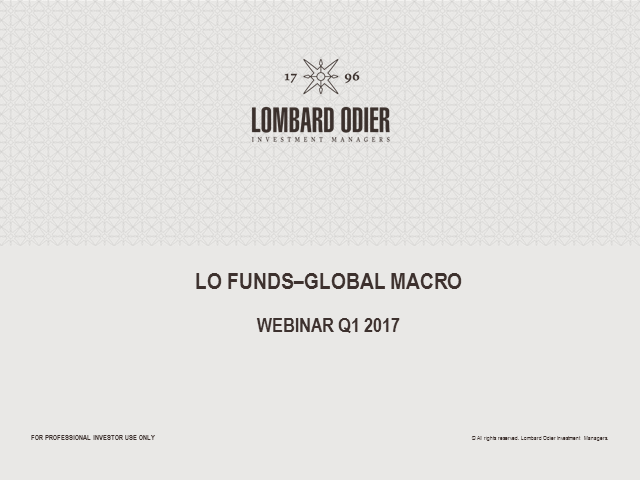 LO Funds-Global Macro - Q1 2017 performance review and outlook