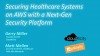 Securing Healthcare Systems on AWS with a Next-Gen Security Platform