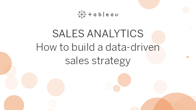Sales Analytics: How to Build a Data-Driven Sales Strategy