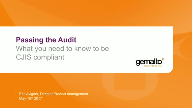 Passing the Audit: What you need to know to be CJIS compliant