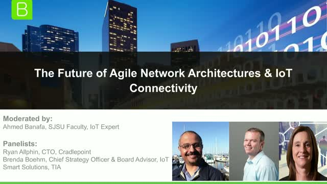 The Future of Agile Network Architectures & IoT Connectivity