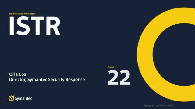 The 2017 ISTR: A Review Of The Threat Landscape