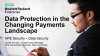 Data Protection in the Changing Payments Landscape