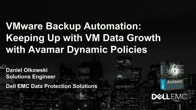 VMware Backup Automation: Keeping up with VM Data Growth with Avamar