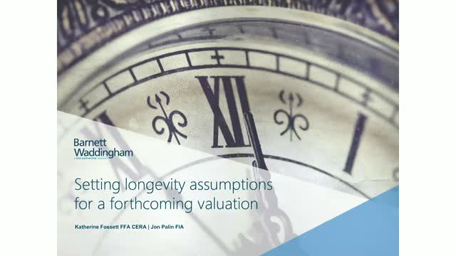 Setting longevity assumptions for a forthcoming valuation