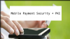 Mobile Payment Security + PKI: What are the emerging trends and security risks?