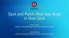 Spot & Patch Web App Bugs in One Click