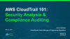 AWS CloudTrail 101: Security Analysis & Compliance Auditing