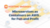 Microservices as Containers on AWS…for Fun and Profit