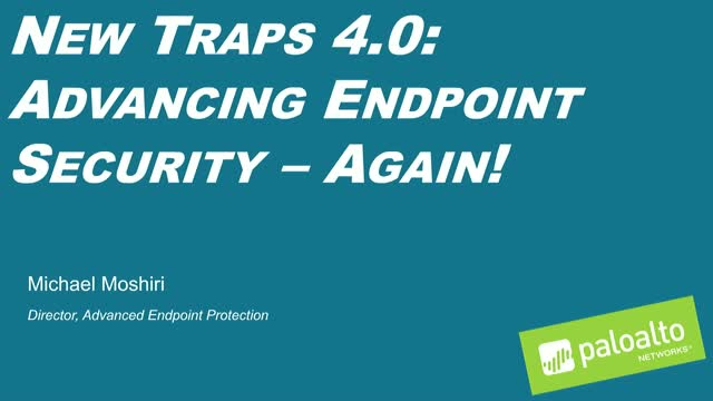 New Traps v4.0: Advancing Endpoint Security, Again!