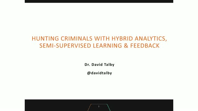 Hunting Criminals with Hybrid Analytics, Semi-supervised Learning, & Feedback