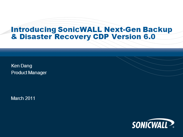 Introducing SonicWALL Next-Gen Backup & Recovery CDP Version 6.0