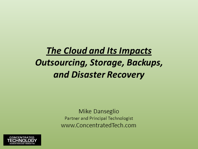 The Cloud & Its Impacts: Outsourcing, Storage, Backups & More