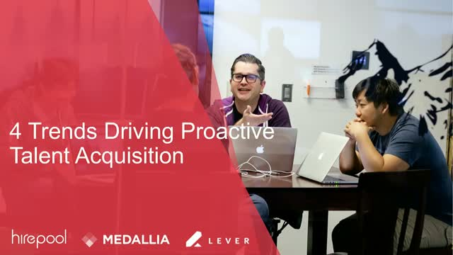 Panel: 4 Trends Driving Proactive Talent Acquisition