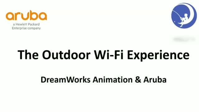 DreamWorks Animation and Aruba: The Outdoor Wi-Fi Experience