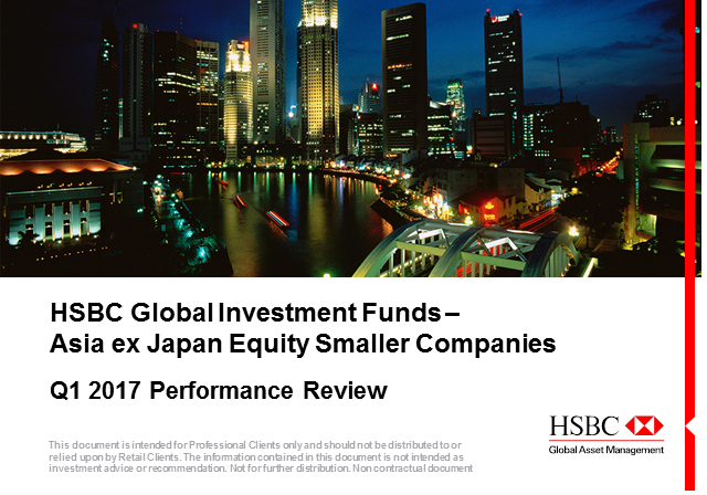 HSBC GIF Asia ex Japan Equity Smaller Companies - Quarterly Update Q2 2017