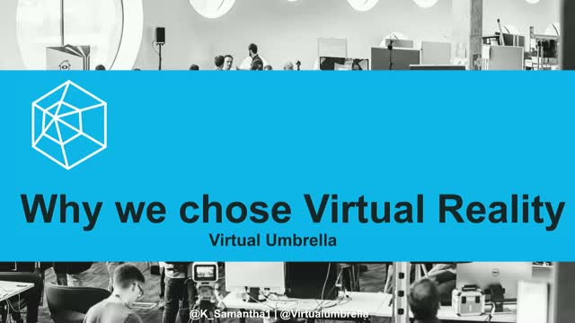 Virtual Umbrella: Why We Chose Virtual Reality