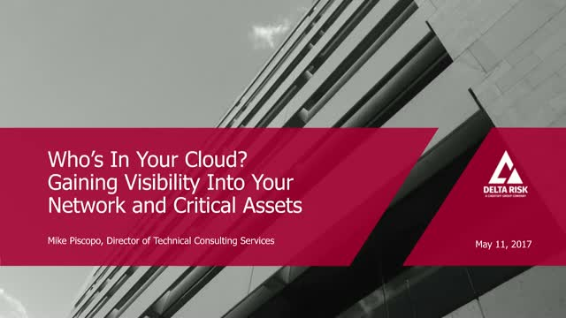 Who's in Your Cloud? Gaining Visibility Into Your Network and Critical Assets