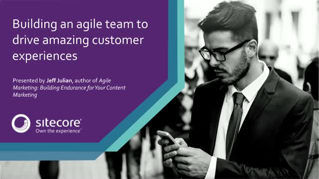 Building an agile team to drive amazing customer experiences