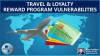 Travel & Loyalty Reward Program Vulnerabilities