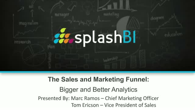 The Sales and Marketing Funnel: Bigger and Better Analytics