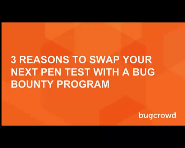 3 Reasons to Swap Your Next Pen Test for a Bug Bounty