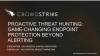 Proactive Threat Hunting: Game-Changing Endpoint Protection Beyond Alerting