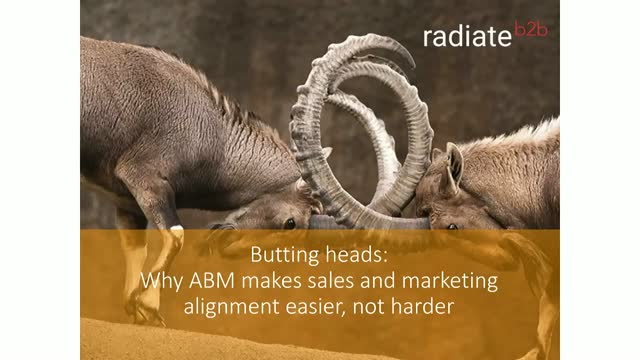 Butting Heads: Why ABM Makes Sales and Marketing Alignment Easier, Not Harder