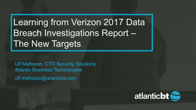Learning from Verizon 2017 Data Breach Investigations Report – The New Targets