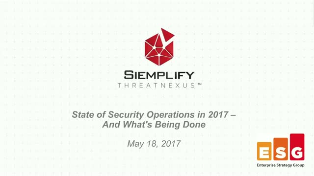 2017 Security Operations Challenges - Featuring New ESG Research