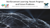 Reinforcement Learning: Recent Progress and Future Problems