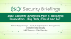 Data Security Briefings Part 2: Securing Innovation - Big Data, Cloud and IoT