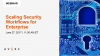 Scaling Security Workflows for Enterprise