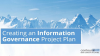 Creating an Information Governance Project Plan
