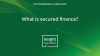 What is secured finance?