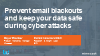 Prevent email blackouts and keep your data safe during cyber attacks
