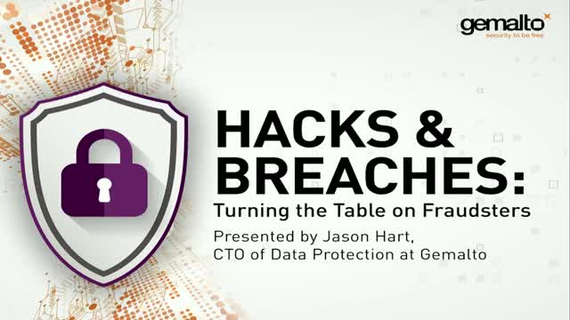 Turning the Table on Hackers and Breaches