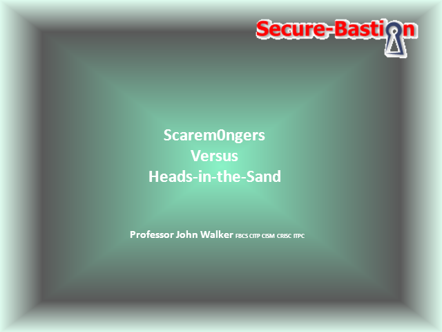 Cyber Dangers - Scaremongers versus 'Heads' in the Sand