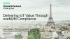 Delivering IoT Value through oneM2M Compliance