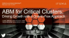ABM for Critical Clusters: Driving Growth with a One-to-Few Approach