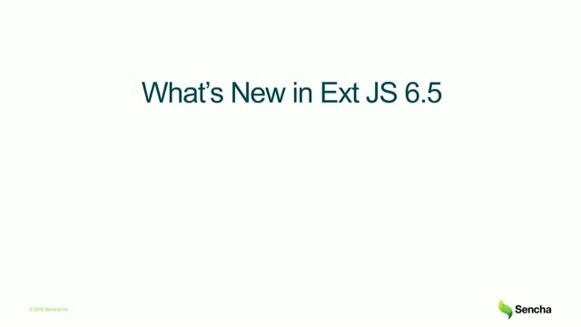 SNC - What's New in Sencha Ext JS 6.5 & Cmd 6.5