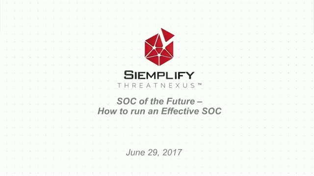 SOC of the Future -- How to Run an Effective SOC