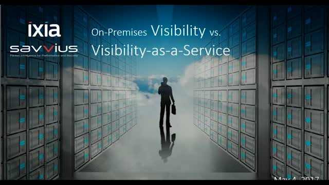 Savvius + Ixia: On-Premises Visibility vs. Visibility-as-as-Service